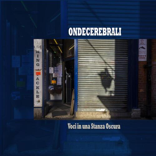 ONDECEREBRALI – Voci in una Stanza Oscura