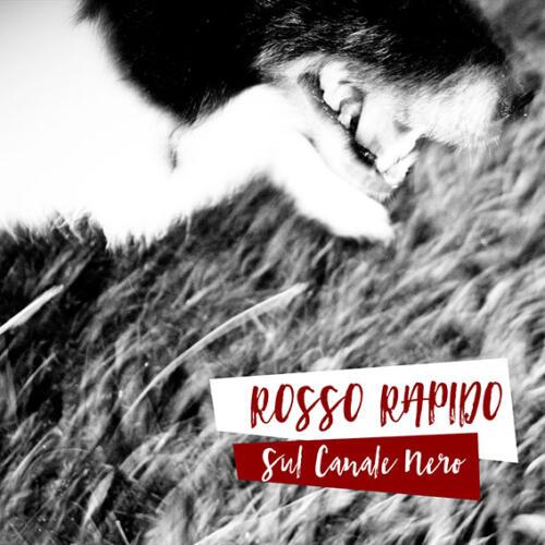 ROSSO RAPIDO – Sul Canale Nero